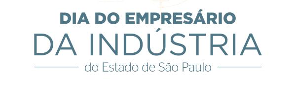Dia do Empresário da Indústria do Estado de São Paulo